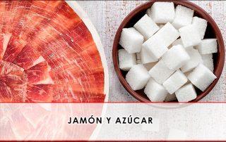 Jamón y azúcar