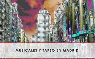 musicales y tapeo en Madrid